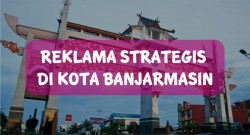 Reklame Strategis di Kota Banjarmasin